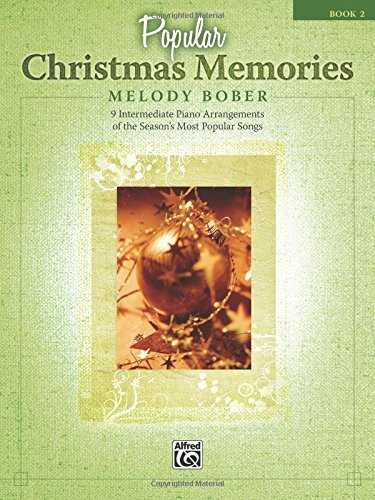 Popular Christmas Memories, Bk 2: 9 Intermediate Piano Arrangements of the Season?s Most Popular Songs (Memories Series) by Melody Bober (2009-08-01)