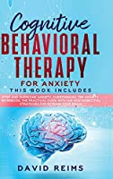 Cognitive Behavioral Therapy for Anxiety: Stop and Overcome Anxiety, Overthinking, The Anxiety Workbook. The Practical Guide with the Most Effective Strategies for Retrain your Brain (Anxiety Therapies)
