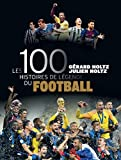 Les 100 histoires de légende du ...