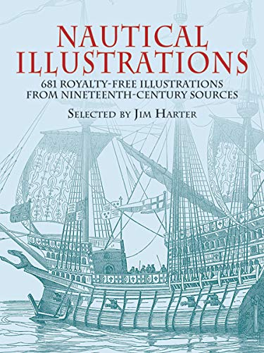 Nautical Illustrations: 681 Permission-Free Illustrations from Nineteenth-Century Sources: A Pictorial Archive from Nineteenth-Century Sources (Dover ... Sources (Dover Pictorial Archive Series)