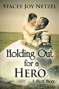 Holding Out For a Hero (A Short Story) by [Stacey Joy Netzel]