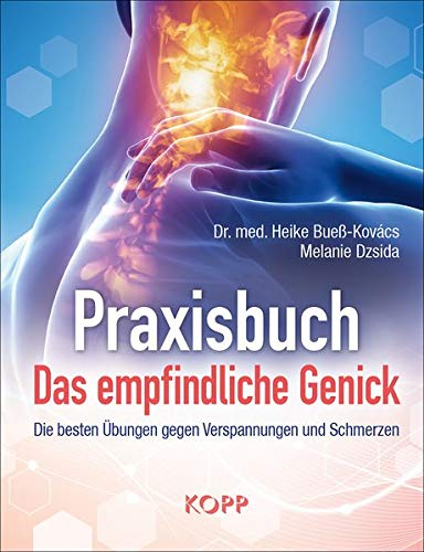 Praxisbuch: Das empfindliche Genick: Die besten Übungen gegen Verspannungen und Schmerzen