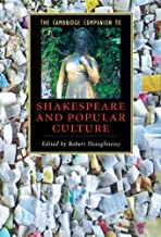The Cambridge Companion to Shakespeare and Popular Culture (Cambridge Companions to Literature)
