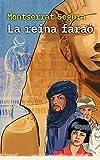 LA REINA FARAÓ: Les aventures dels arqueòlegs El Fosc, Sara Ford i Salacot a l'Egipte de la reina faraó (Catalan Edition)