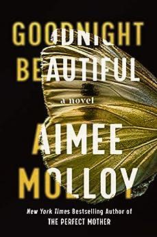 Goodnight Beautiful: A Novel by [Aimee Molloy]