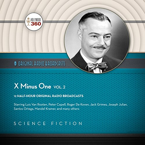 X Minus One, Vol. 2     The Classic Radio Sci-Fi Series               By:                                                                                                                                 Hollywood 360,                                                                                        NBC Radio                               Narrated by:                                                                                                                                 full cast                      Length: 5 hrs and 34 mins     Not rated yet     Overall 0.0