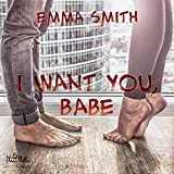 I want you, Babe: Catch me 2