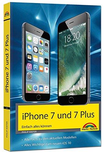 Preisvergleich Produktbild iPhone 7 und 7 Plus Einfach alles können - Die Anleitung zum neuen iPhone mit iOS 10