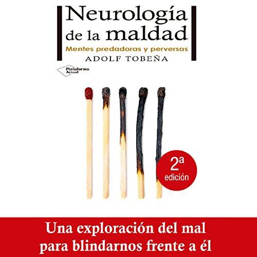 Neurología de la maldad [Neurology of Evil] audiobook cover art
