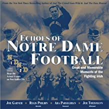 Echoes of Notre Dame Football: Great and Memorable Moments of the Fighting Irish