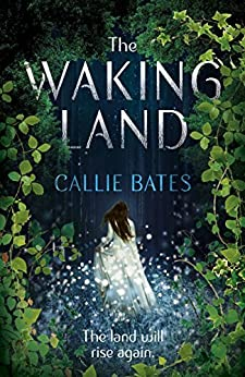 The Waking Land (The Waking Land Series) by [Callie Bates]