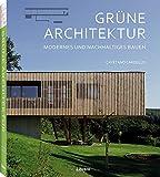 Grüne Architektur: Modernes und nachhaltiges Bauen