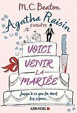 Agatha Raisin 20 - Voici venir la mariée de M. C. Beaton