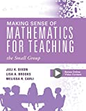 Making Sense of Mathematics for Teaching the Small Group (Small-Group Instruction Strategies to Differentiate Math Lessons in Elementary Classrooms)