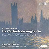 ドビュッシー : ピアノ作品集 (カルステン・ヴィーブッシュによるオルガン編曲) (Claude Debussy : La cathedrale engloutie / Carsten Wiebusch) [輸入盤]