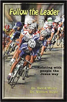 Follow the Leader: Relating with People the Jesus Way 0967528917 Book Cover