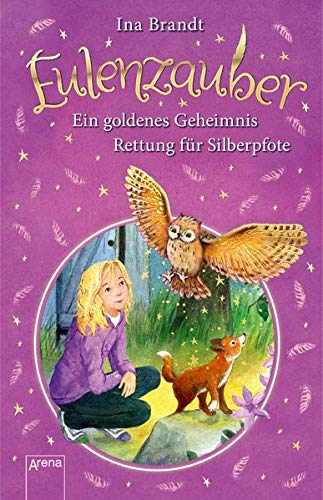 Eulenzauber: Ein goldenes Geheimnis. Rettung für Silberpfote.