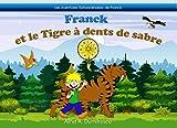 Franck et le tigre à dents de sabre: L'histoire d'un petit garçon et de son smilodon