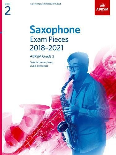Saxophone Exam Pieces 2018-2021, ABRSM Grade 2: Selected from the 2018-2021 syllabus. 2 Score & Part, Audio Downloads (ABRSM Exam Pieces)