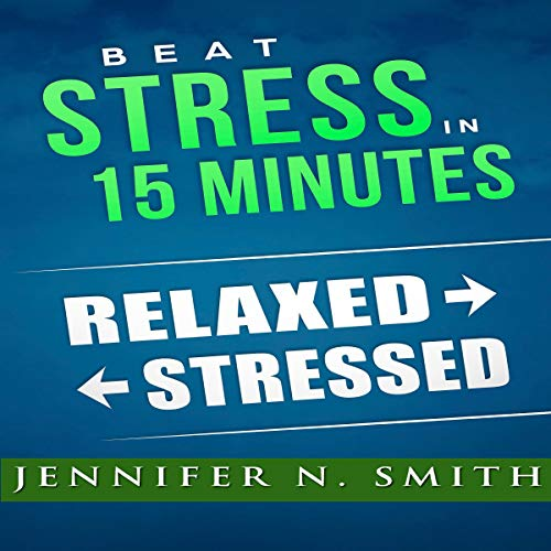 Beat Stress in 15 Minutes audiobook cover art