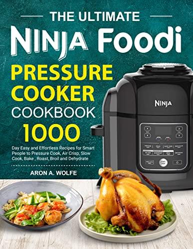The Ultimate Ninja Foodi Pressure Cooker...