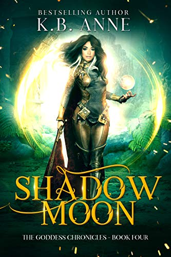 Shadow Moon (The Goddess Chronicles Book 4)