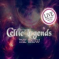 Celtic Legends the Show (Live)