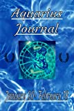 Aquarius Journal: Aquarius Zodiac Journal Notebook For Yourself Or As A Gift For Your Horoscope Loving Friends
