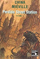 Perdido Street Station - Tome 1 2266165402 Book Cover