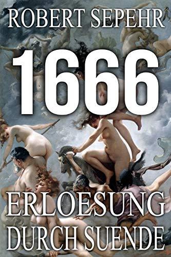 Compare Textbook Prices for 1666 Erloesung durch Suende: Globale Verschwoerung in Geschichte, Religion, Politik und Finanz German Edition  ISBN 9781943494033 by Sepehr, Robert