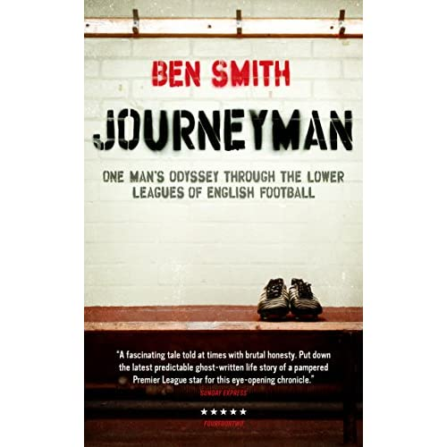Journeyman: One Man's Odyssey Through the Lower Leagues of English Football (English Edition)