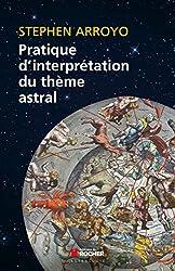 Pratique d'interprétation du thème astral de Stephen Arroyo
