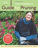 Cass Turnbull's Guide to Pruning, 2nd Edition by Cass Turnball (7-Oct-2012) Paperback