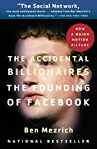 The Accidental Billionaires: Sex, Money, Betrayal and the Founding of Facebook PDF