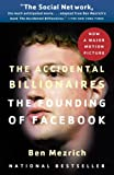 The Accidental Billionaires: The Founding of Facebook: A Tale of Sex, Money, Genius and Betrayal (English Edition)