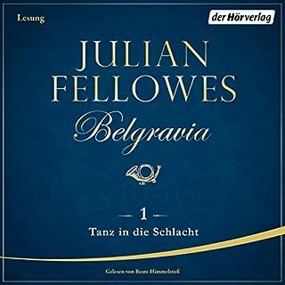 Tanz in die Schlacht     Belgravia 1              Autor:                                                                                                                                 Julian Fellowes                               Sprecher:                                                                                                                                 Beate Himmelstoß                      Spieldauer: 1 Std. und 3 Min.     123 Bewertungen     Gesamt 3,6