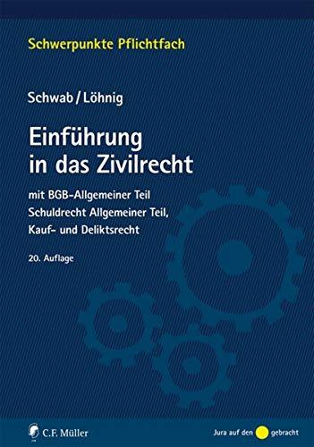 Einführung in das Zivilrecht: mit BGB-Allgemeiner Teil, Schuldrecht Allgemeiner Teil, Kauf- und Deliktsrecht (Schwerpunkte Pflichtfach)