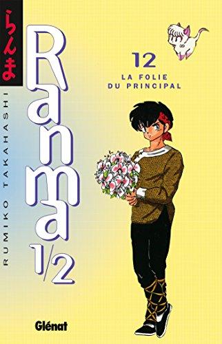 Ranma 1/2 - Tome 12 : La Folie du principal