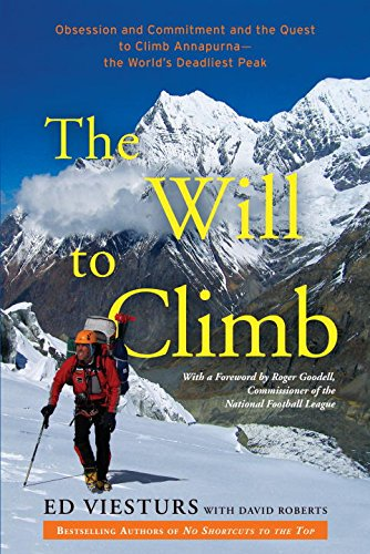 The Will to Climb: Obsession and Commitment and the Quest to Climb Annapurna--the World's Deadliest Peak (English Edition)