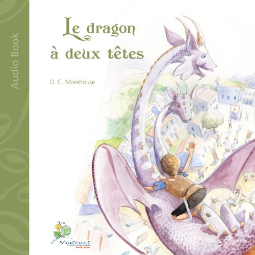 Couverture de Le dragon à deux têtes: Un conte pour rêveurs de tous âges