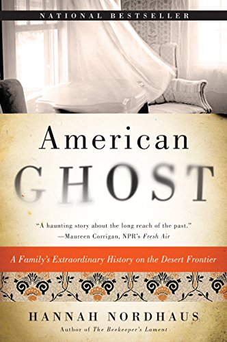 American Ghost: A Family's Extraordinary History on the Desert Frontier (English Edition)