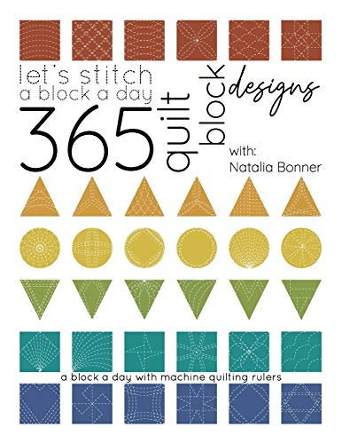 Let's Stitch a Block a Day - 365 Quilt Block Designs: A Block A Day With Machine Quilting Rulers