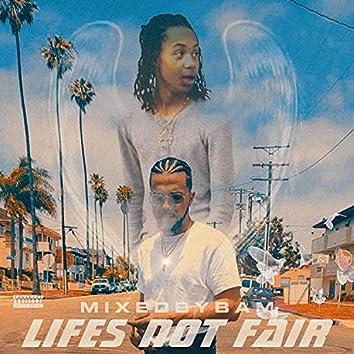 Lifes Not Fair