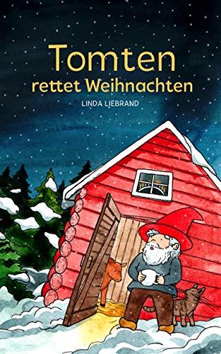 Tomten rettet Weihnachten: Eine schwedische Weihnachtsgeschichte