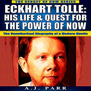 Eckhart Tolle: His Life & Quest for the Power of Now audiobook cover art