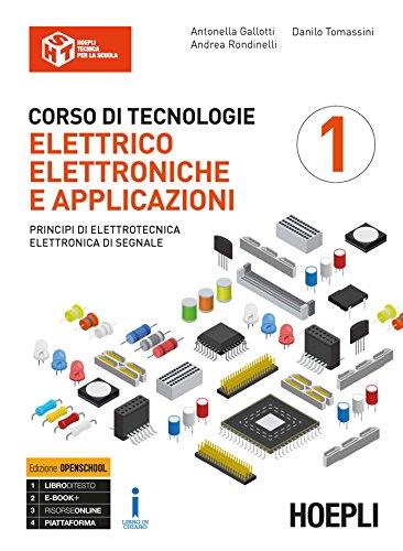 Corso di tecnologie elettrico-elettroniche e applicazioni. Ediz. Openbook. Per il triennio degli Ist. professionali per l'industria e l'artigianato. ... Elettronica di segnale (Vol. 1)