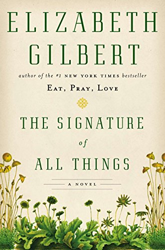 The Signature of All Things: A Novel