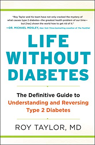 Life Without Diabetes: The Definitive Guide to Understanding and...