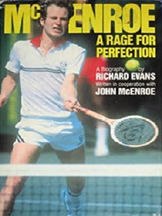 McEnroe: A Rage for Perfection by Richard evans/john mcenro (1982-09-13)