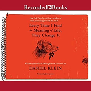 Every Time I Find the Meaning of Life, They Change It audiobook cover art